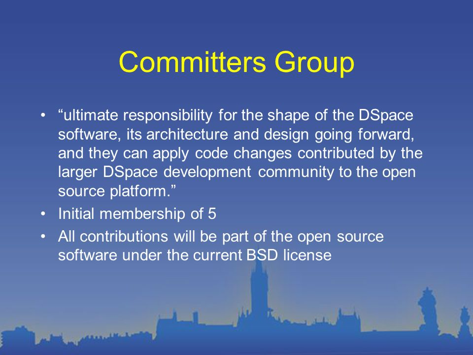 Committers Group ultimate responsibility for the shape of the DSpace software, its architecture and design going forward, and they can apply code changes contributed by the larger DSpace development community to the open source platform.