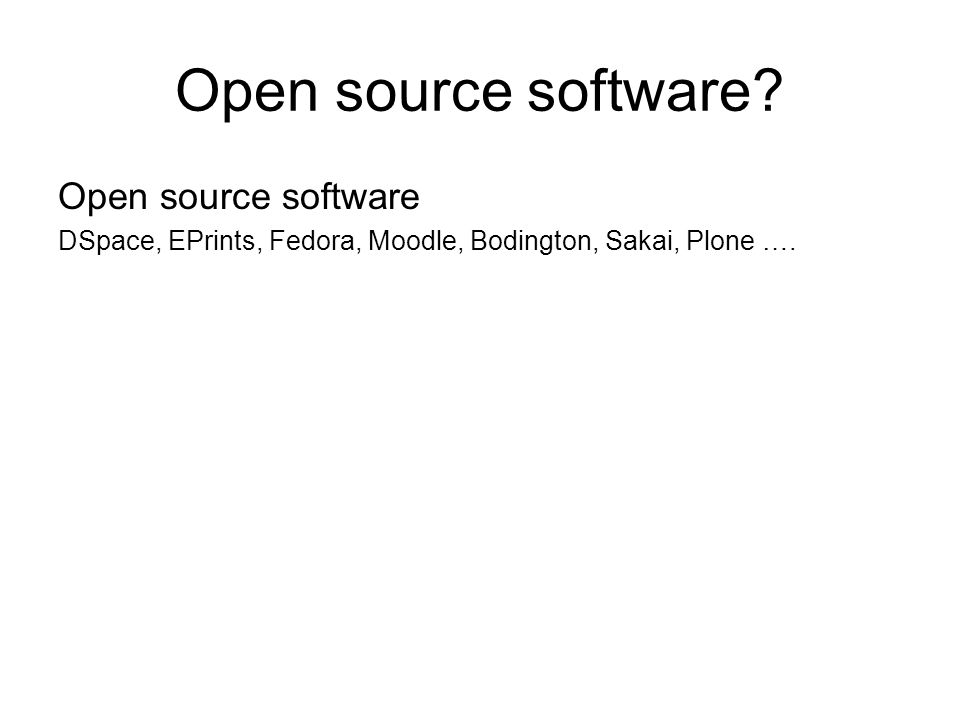 Open source software.