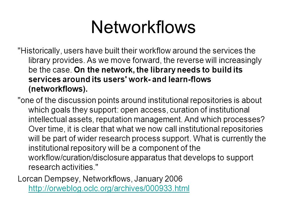 Networkflows Historically, users have built their workflow around the services the library provides.
