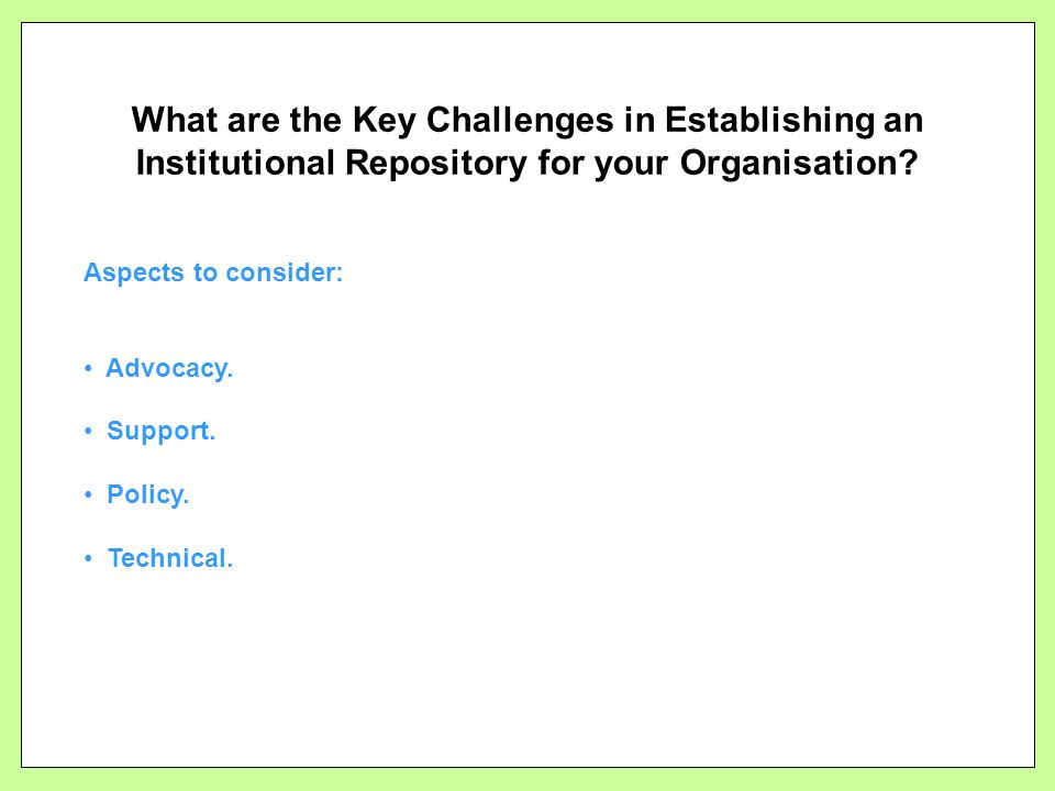 What are the Key Challenges in Establishing an Institutional Repository for your Organisation.