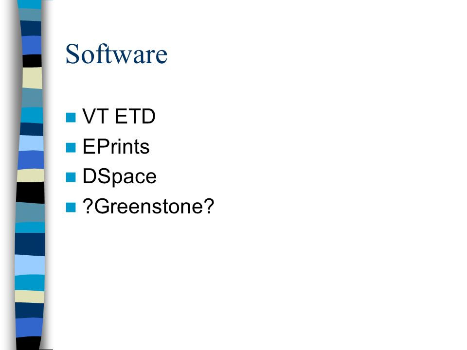 Software VT ETD EPrints DSpace Greenstone