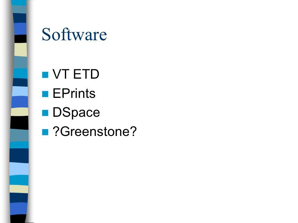 Software VT ETD EPrints DSpace ?Greenstone?