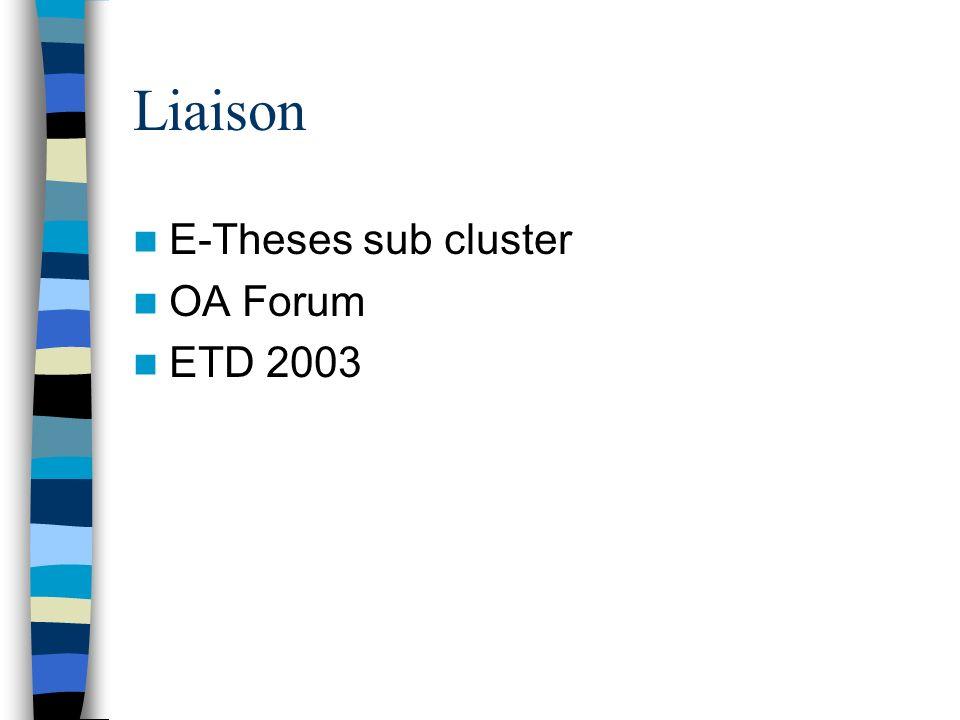 Liaison E-Theses sub cluster OA Forum ETD 2003