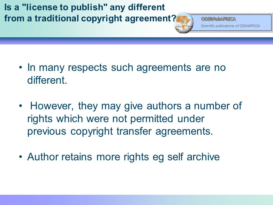 Is a license to publish any different from a traditional copyright agreement.