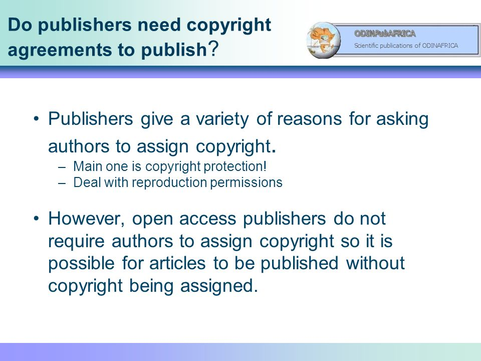 Do publishers need copyright agreements to publish .