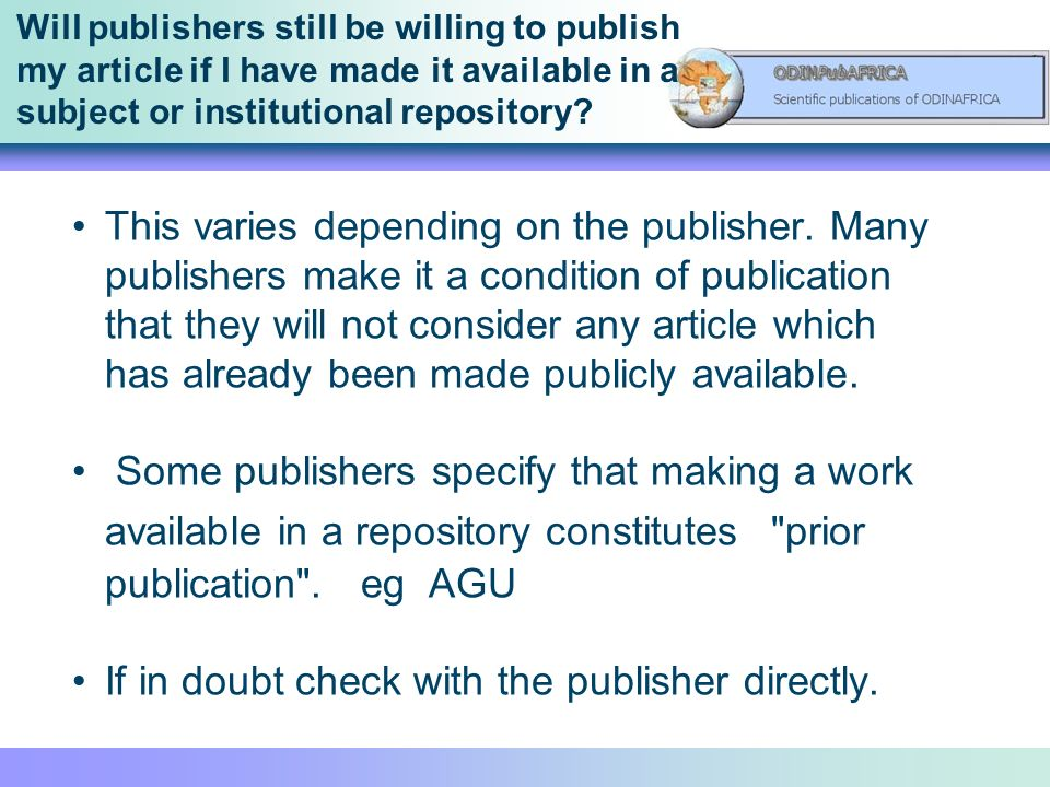 Will publishers still be willing to publish my article if I have made it available in a subject or institutional repository.