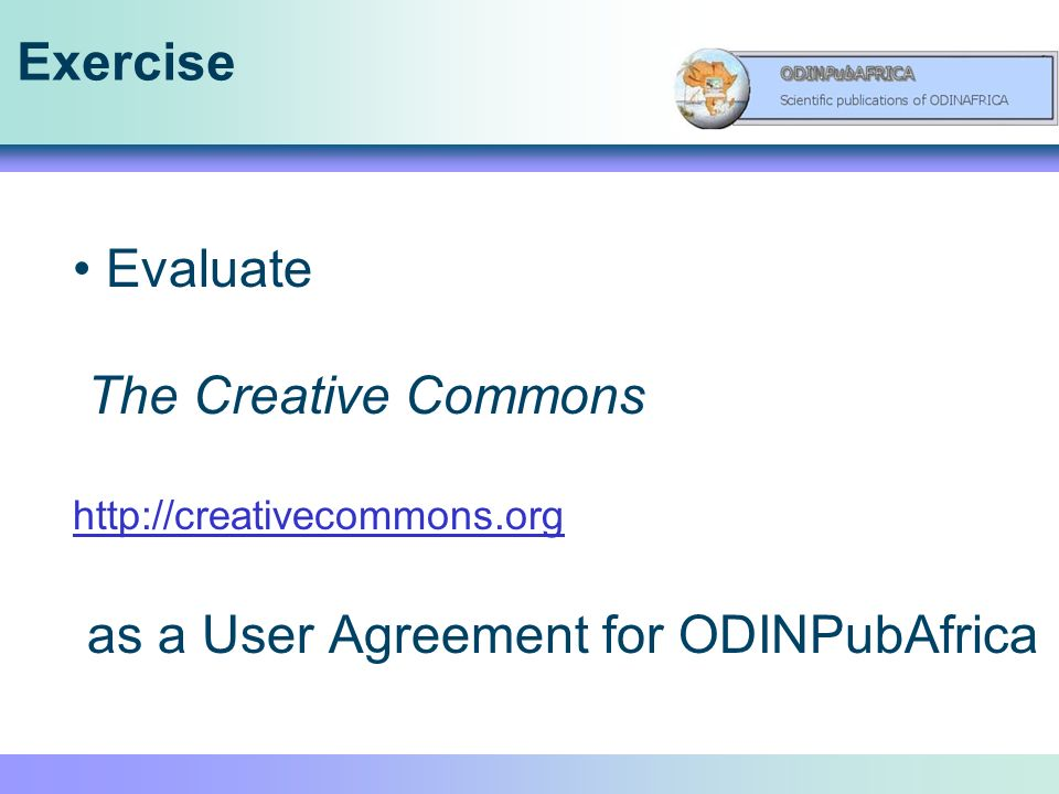 Exercise Evaluate The Creative Commons   as a User Agreement for ODINPubAfrica