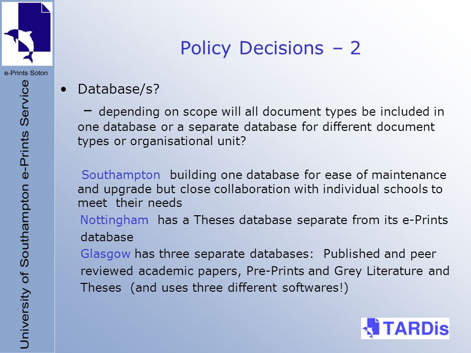 Policy Decisions – 2 Database/s.