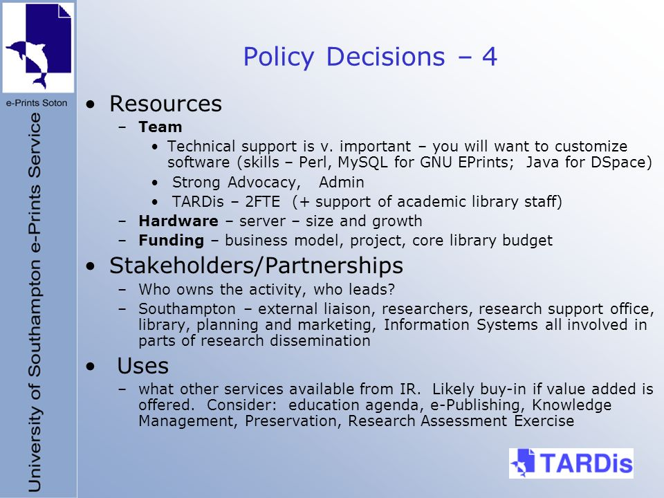Policy Decisions – 4 Resources –Team Technical support is v.