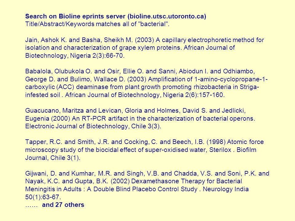 Search on Bioline eprints server (bioline.utsc.utoronto.ca) Title/Abstract/Keywords matches all of bacterial .
