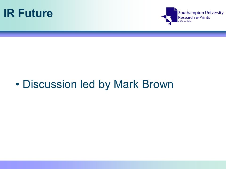 IR Future Discussion led by Mark Brown