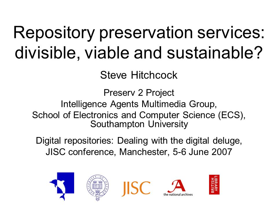 Repository preservation services: divisible, viable and sustainable.