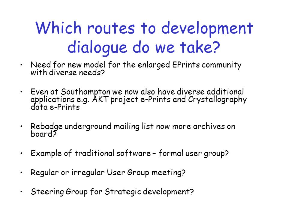 Which routes to development dialogue do we take.
