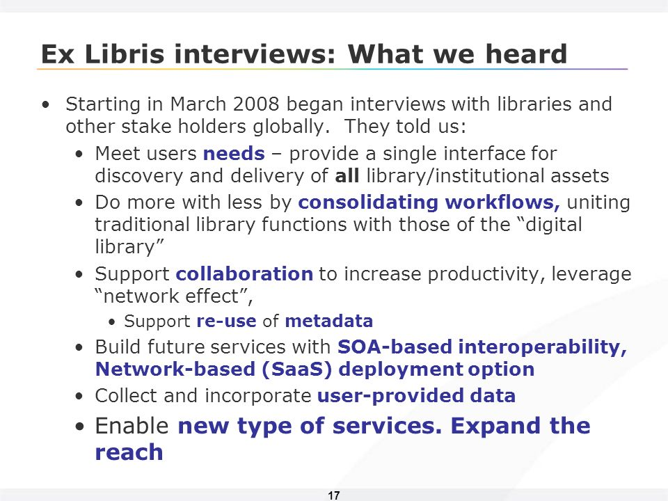 17 Ex Libris interviews: What we heard Starting in March 2008 began interviews with libraries and other stake holders globally.