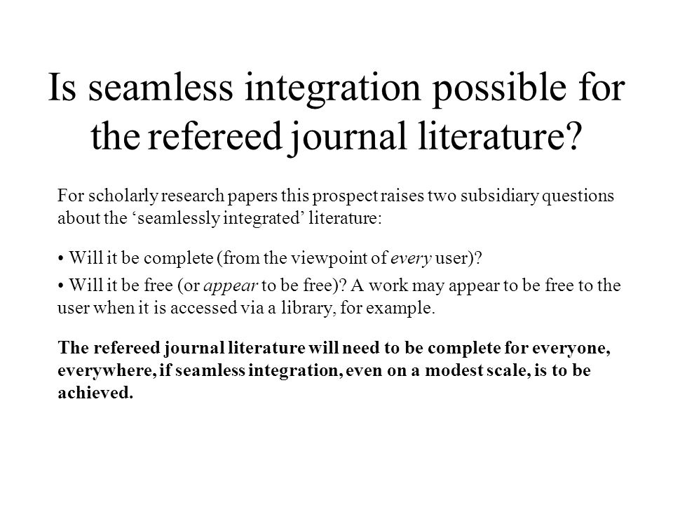 Is seamless integration possible for the refereed journal literature.