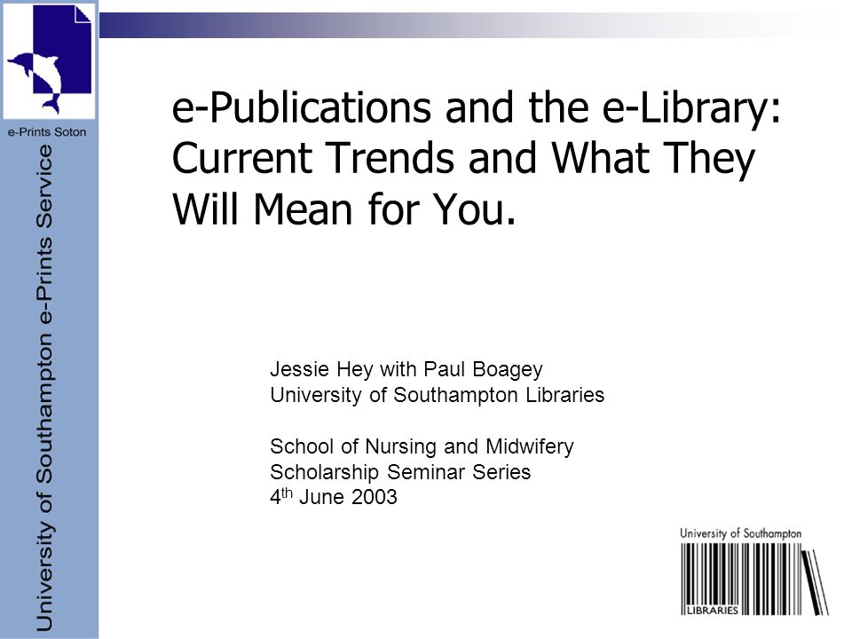 e-Publications and the e-Library: Current Trends and What They Will Mean for You.