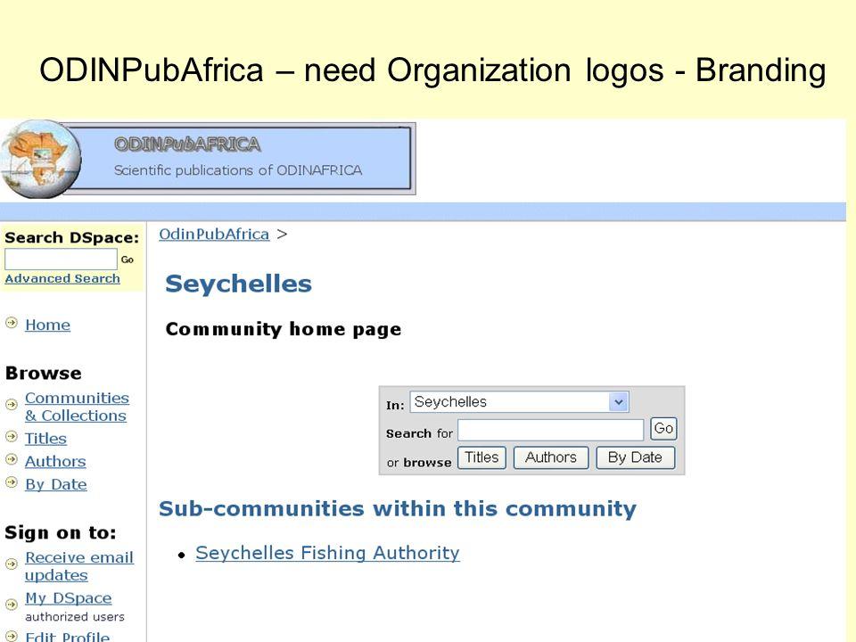 OdinPubAfrica, Belgium 23-24 Feb 2005 29 ODINPubAfrica – need Organization logos - Branding