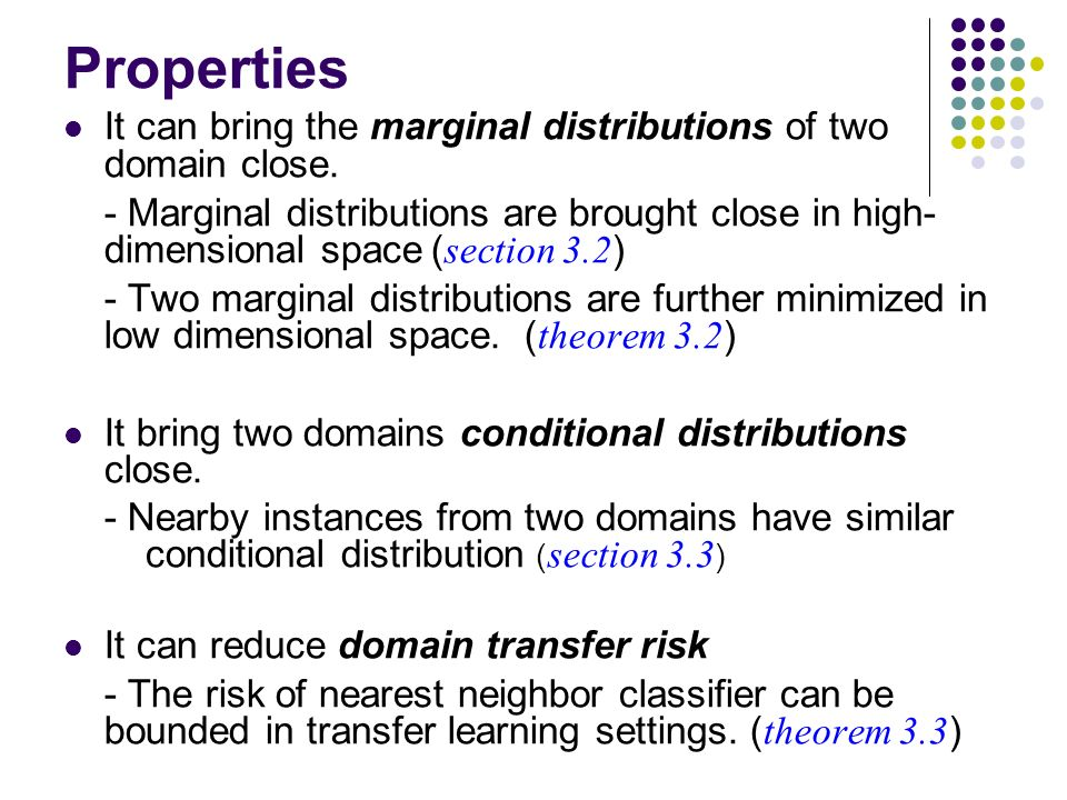 Properties It can bring the marginal distributions of two domain close.