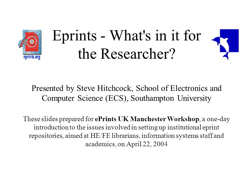 Eprints - What s in it for the Researcher.