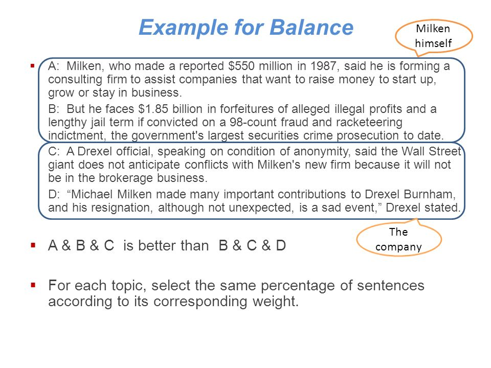 Example for Balance A: Milken, who made a reported $550 million in 1987, said he is forming a consulting firm to assist companies that want to raise money to start up, grow or stay in business.