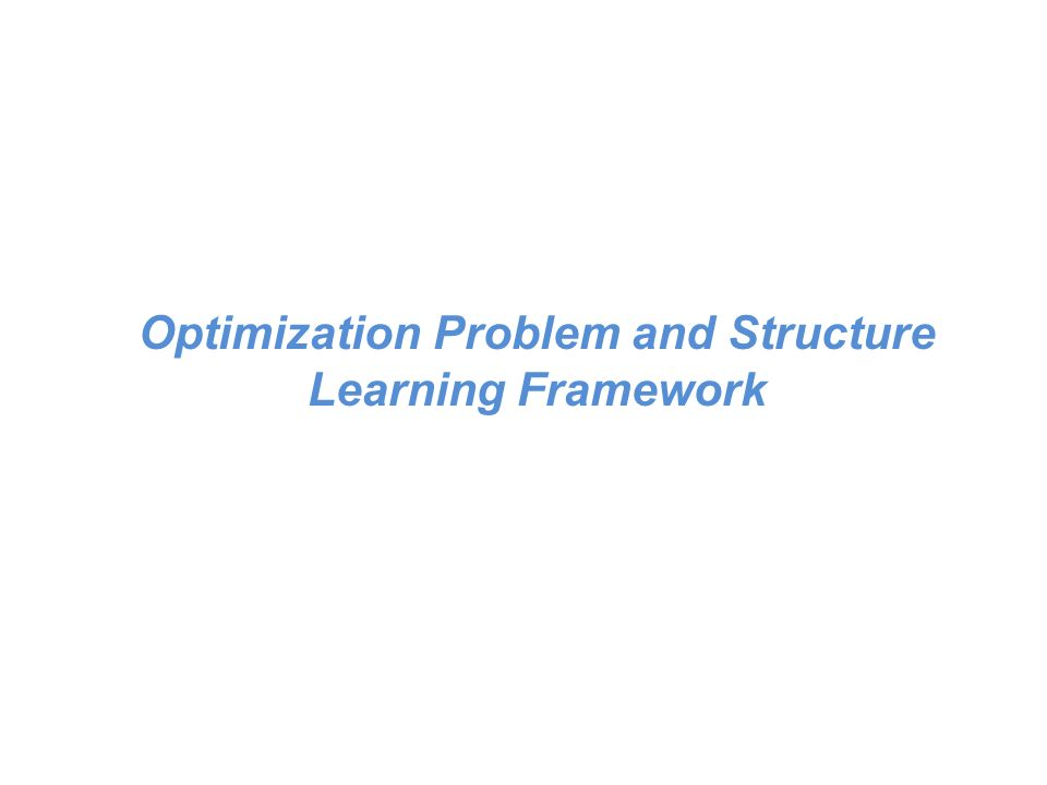 Optimization Problem and Structure Learning Framework