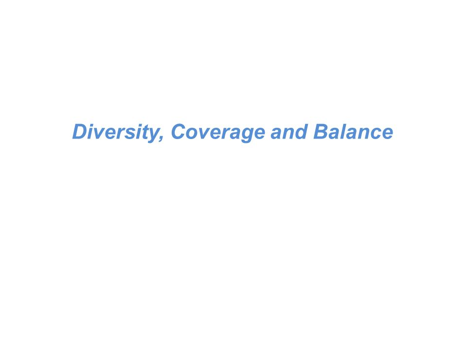 Diversity, Coverage and Balance