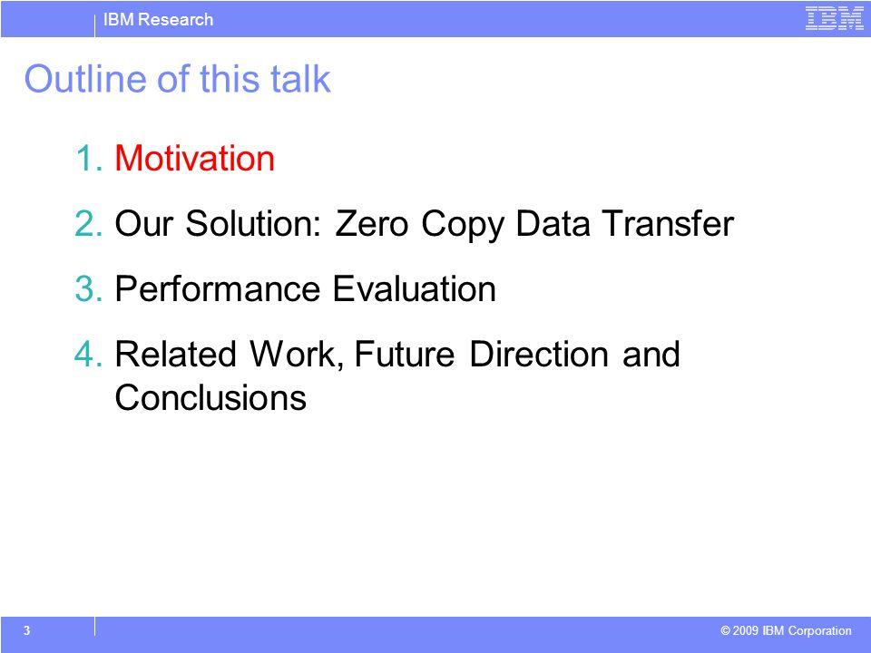 IBM Research © 2009 IBM Corporation 14 X-ZeroCopy: Enhancing FastCGI Protocol.