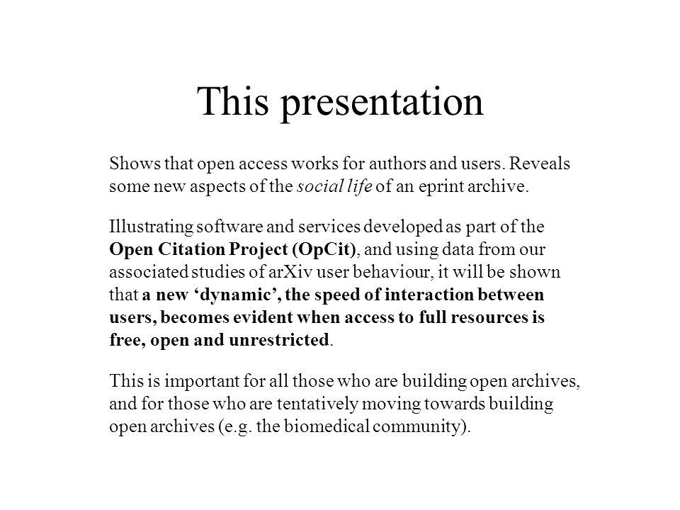 This presentation Shows that open access works for authors and users.