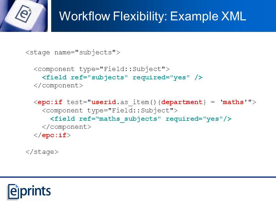 Workflow Flexibility: Example XML