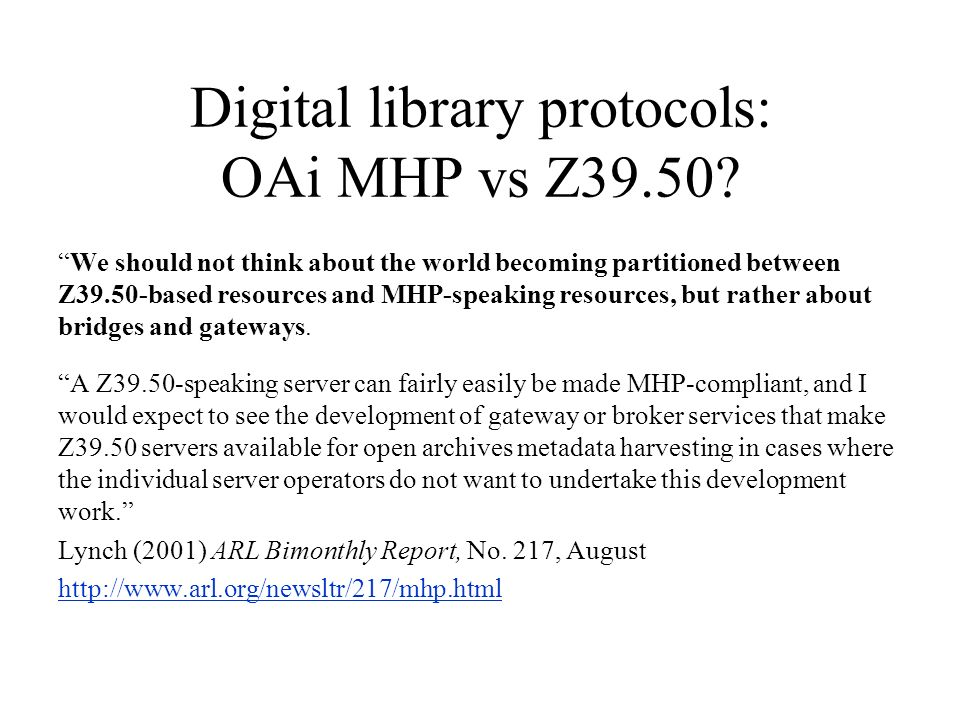 Digital library protocols: OAi MHP vs Z39.50.