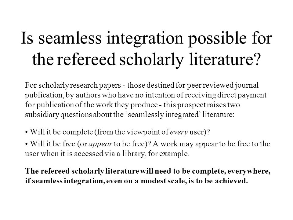 Is seamless integration possible for the refereed scholarly literature.