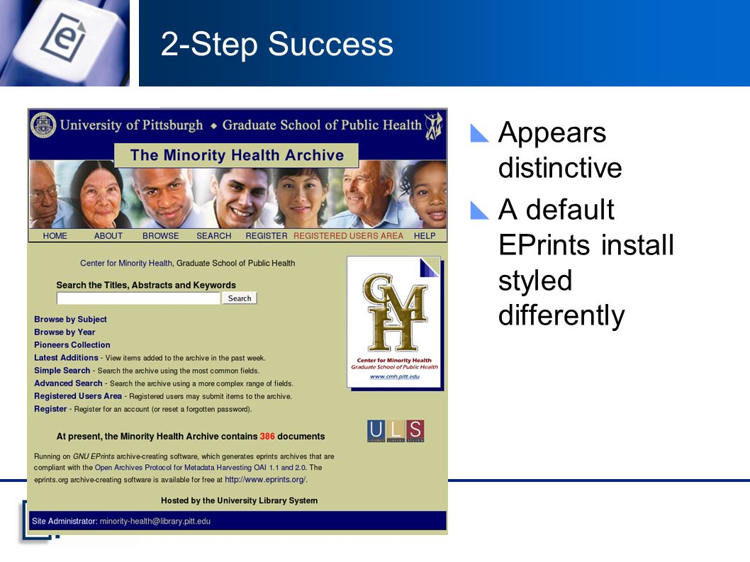 Appears distinctive A default EPrints install styled differently 2-Step Success