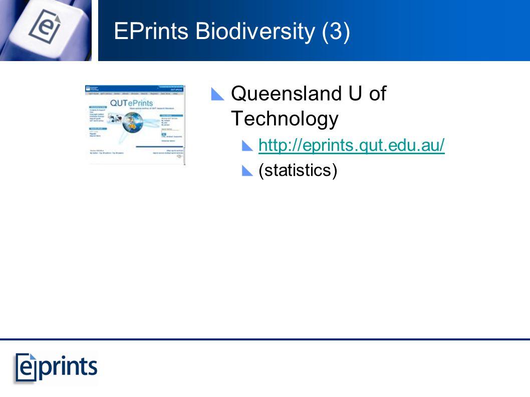 EPrints Biodiversity (3) Queensland U of Technology http://eprints.qut.edu.au/ (statistics)