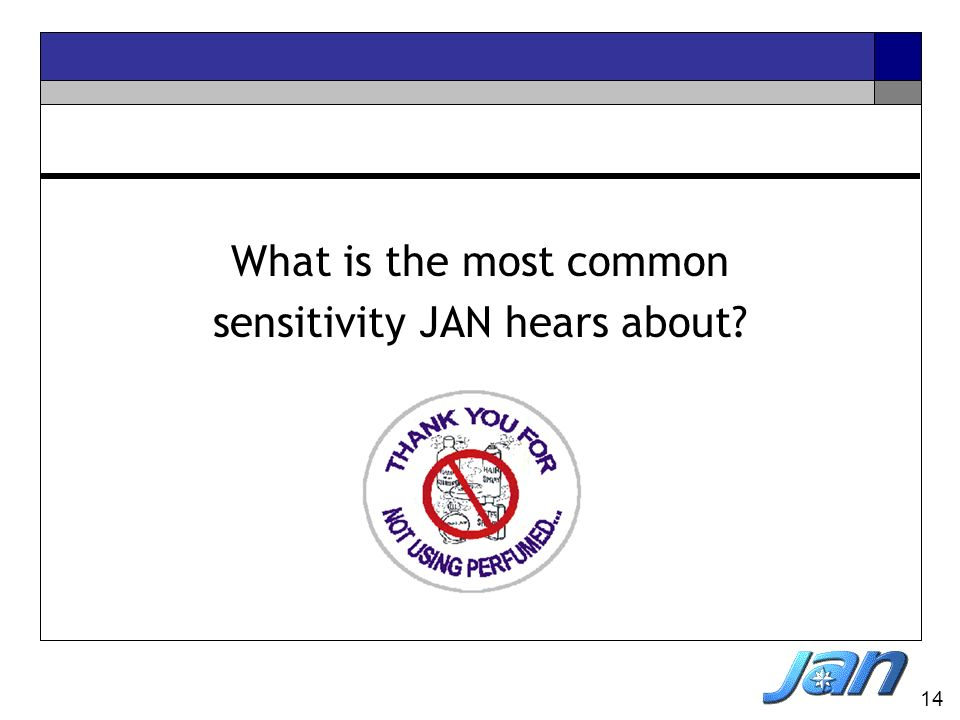 14 What is the most common sensitivity JAN hears about?