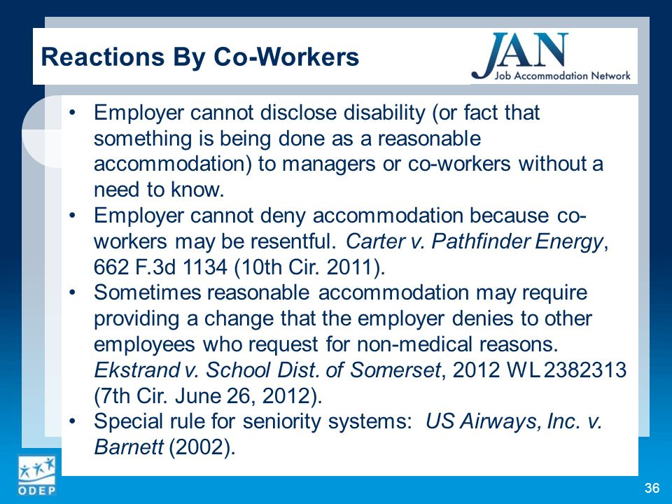 Employer cannot disclose disability (or fact that something is being done as a reasonable accommodation) to managers or co-workers without a need to know.