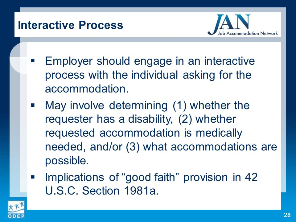 Employer should engage in an interactive process with the individual asking for the accommodation.
