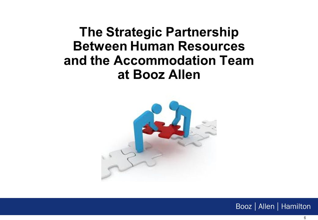 6 The Strategic Partnership Between Human Resources and the Accommodation Team at Booz Allen