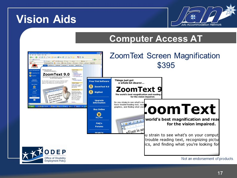 17 Computer Access AT ZoomText Screen Magnification $395 Vision Aids Not an endorsement of products.