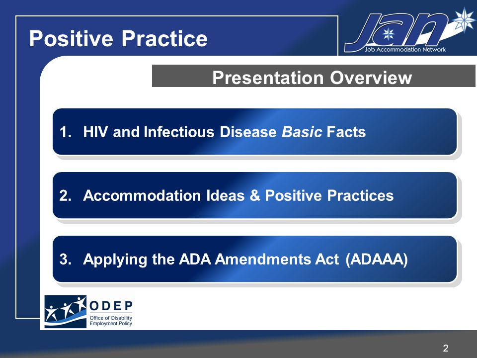 1.HIV and Infectious Disease Basic Facts Presentation Overview 2.Accommodation Ideas & Positive Practices 3.Applying the ADA Amendments Act(ADAAA) 2 P