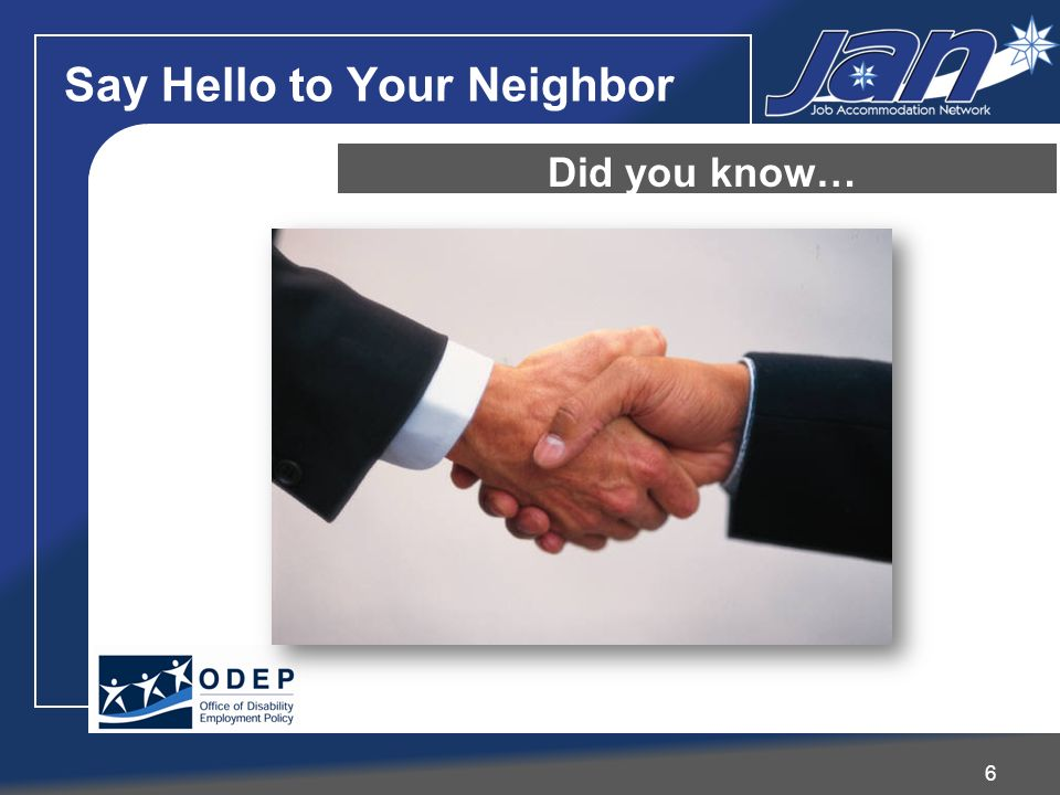 Say Hello to Your Neighbor 6 Did you know…