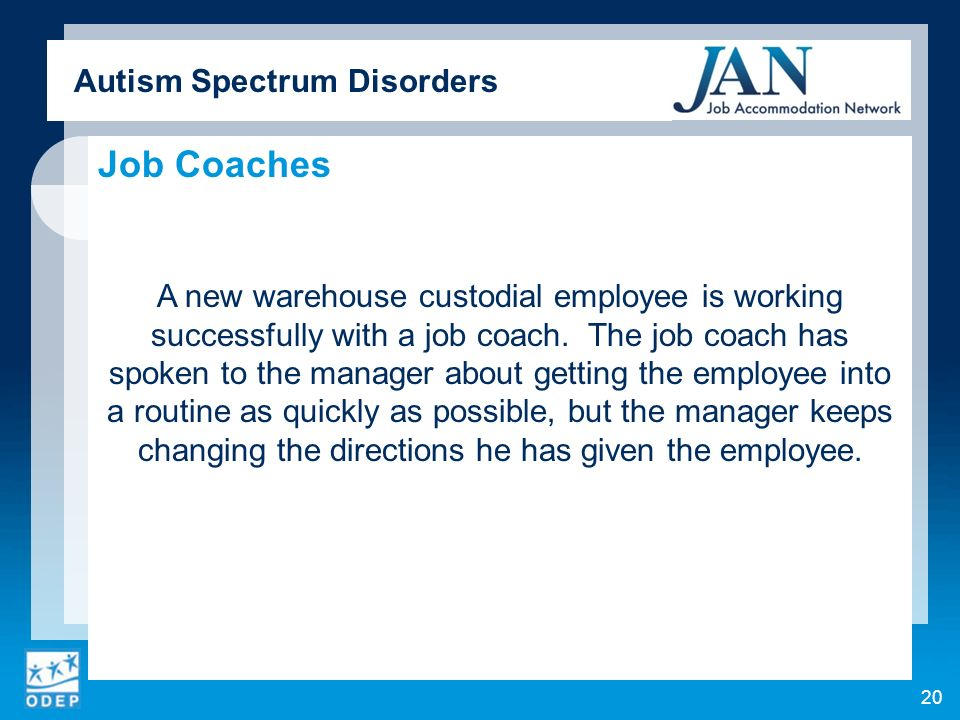 Autism Spectrum Disorders Job Coaches A new warehouse custodial employee is working successfully with a job coach.