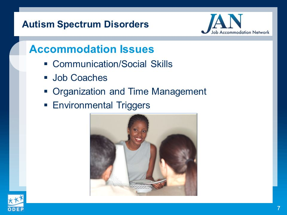 Accommodation Issues Communication/Social Skills Job Coaches Organization and Time Management Environmental Triggers 7