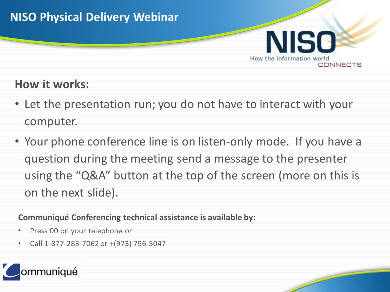 2 NISO Physical Delivery Webinar How it works: Let the presentation run; you do not have to interact with your computer.