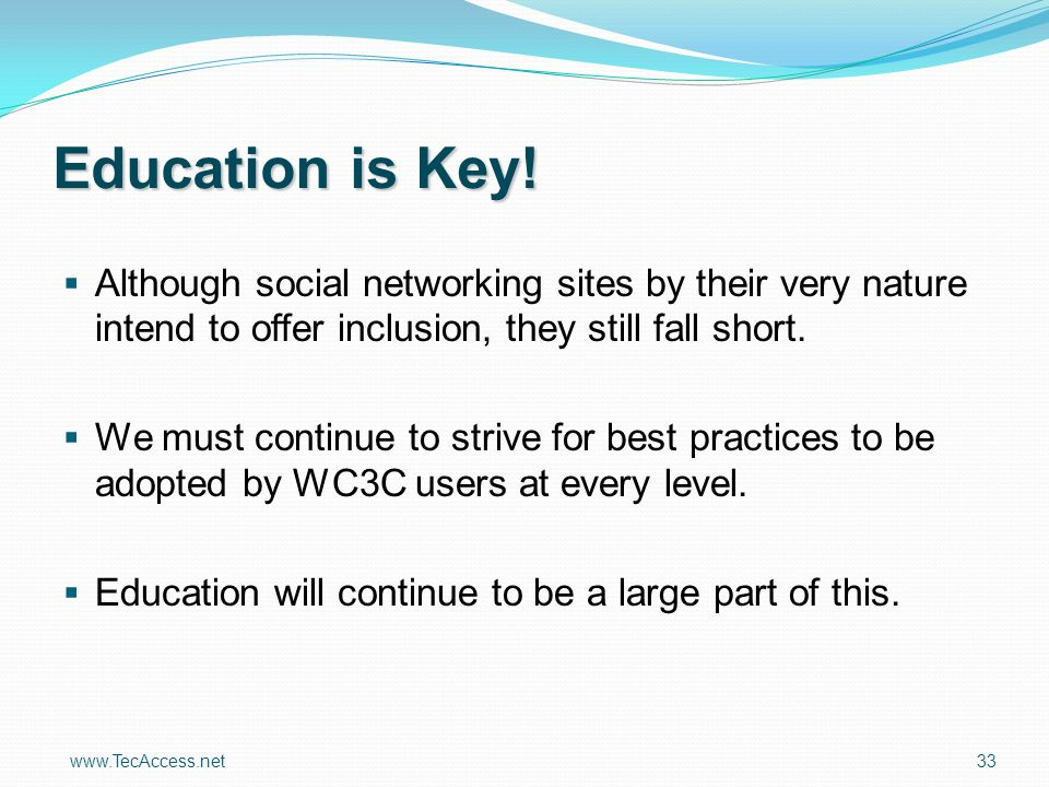 www.TecAccess.net 33 Education is Key.