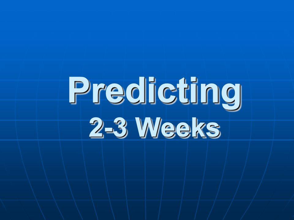 Predicting 2-3 Weeks