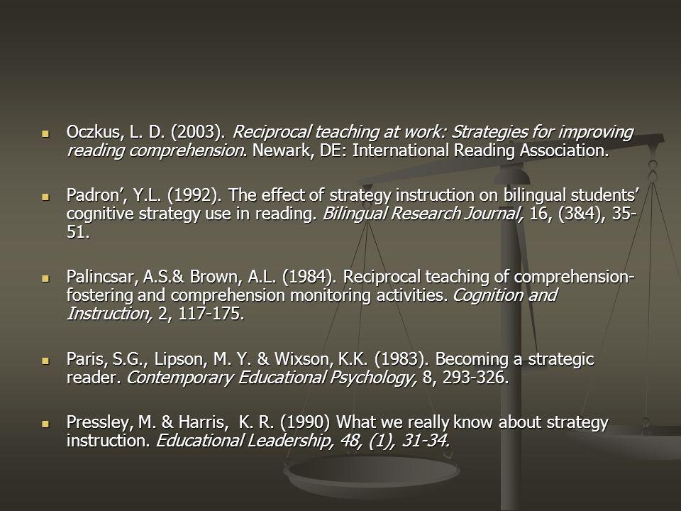Oczkus, L. D. (2003). Reciprocal teaching at work: Strategies for improving reading comprehension. Newark, DE: International Reading Association. Oczk
