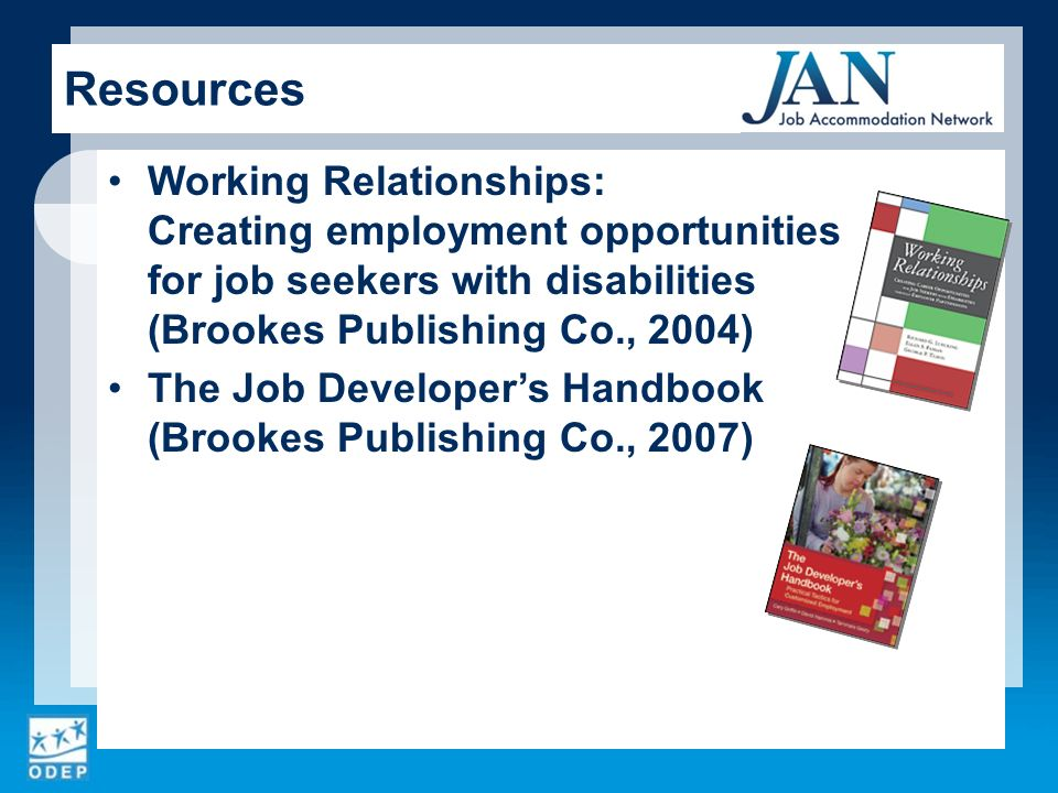 Working Relationships: Creating employment opportunities for job seekers with disabilities (Brookes Publishing Co., 2004) The Job Developers Handbook (Brookes Publishing Co., 2007) Resources
