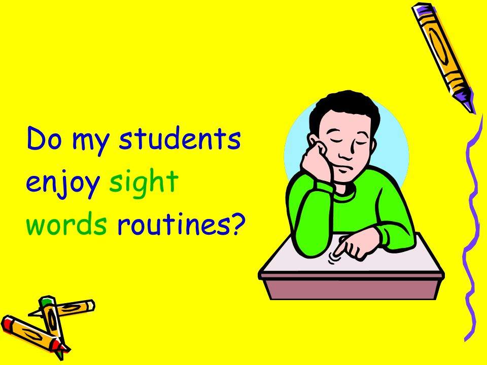 Do my students enjoy sight words routines?