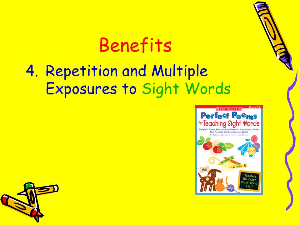 Benefits 4.Repetition and Multiple Exposures to Sight Words