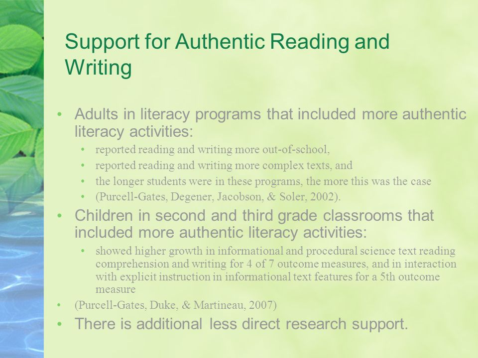 Support for Authentic Reading and Writing Adults in literacy programs that included more authentic literacy activities: reported reading and writing m